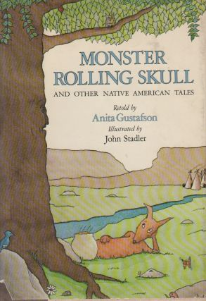 MONSTER ROLLING SKULL AND OTHER NATIVE AMERICAN TALES. Anita GUSTAFSON