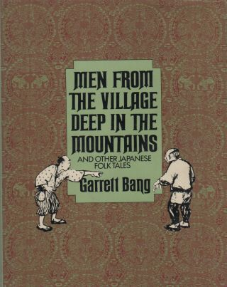 MEN FROM THE VILLAGE DEEP IN THE MOUNTAINS: And Other Japanese Folk Tales