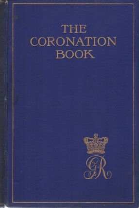 THE CORONATION BOOK: Or The Hallowing of the Sovereigns of England