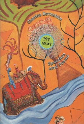 MY WAY: Speeches and Poems. Charles BERNSTEIN