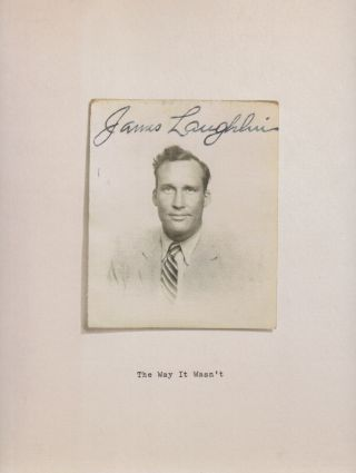 THE WAY IT WASN'T: From the Files of James Laughlin