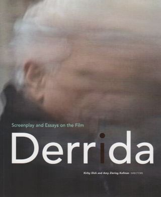 SCREENPLAY AND ESSAYS ON THE FILM DERRIDA