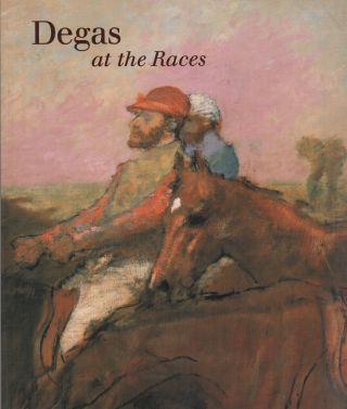 DEGAS AT THE RACES. Jean Sutherland BOGGS