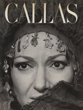 CALLAS: The Art and the Life: The Great Years. John ARDOIN, Gerald Fitzgerald