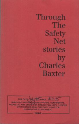 THROUGH THE SAFETY NET: Stories. Charles BAXTER