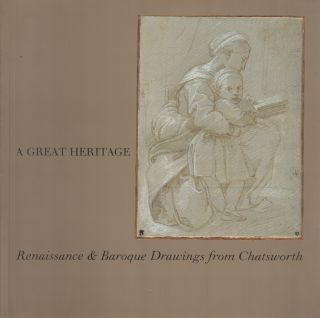 A GREAT HERITAGE: Renaissance and Baroque Drawings from Chatsworth