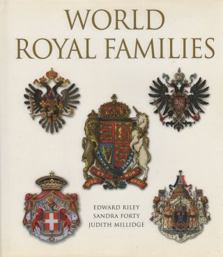 WORLD ROYAL FAMILIES. Sandra FORTY, Ed Riley, Judith Millidge