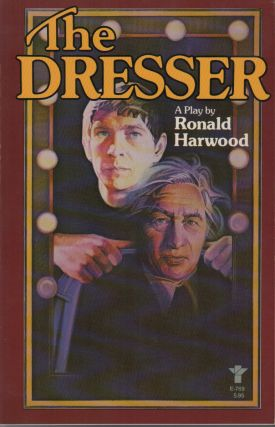 THE DRESSER. Ronald HARWOOD