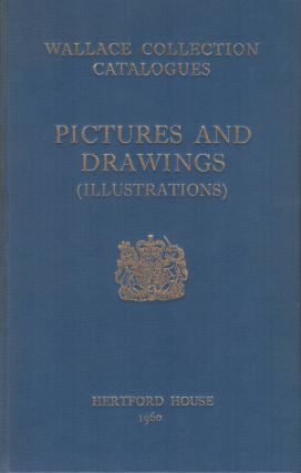 WALLACE COLLECTION CATALOGUES: Pictures and Drawings (Illustrations