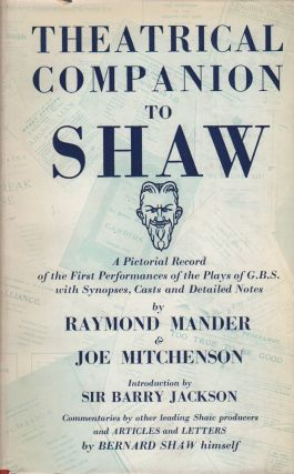 THEATRICAL COMPANION TO SHAW: A Pictorial Record of the First Performances of the Plays of George...