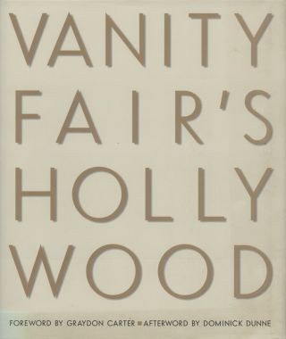 VANITY FAIR'S HOLLYWOOD. Graydon CARTER, David Friend, Christopher Hitchens, text