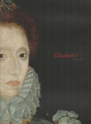 ELIZABETH I: Then and Now