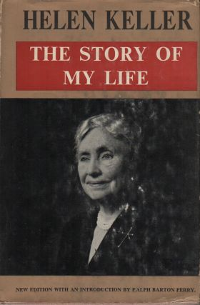 THE STORY OF MY LIFE: With Her Letters (1887-1901) and a Supplementary Account of Her Education,...