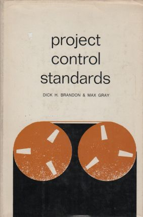 PROJECT CONTROL STANDARDS. Dick H. BRANDON, Max Gray