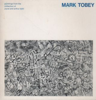 MARK TOBEY: Paintings from the Collection of Joyce and Arthur Dahl