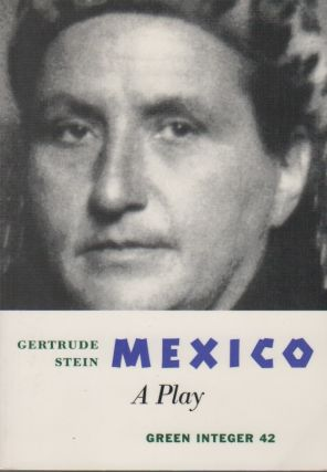 MEXICO: A Play. Gertrude STEIN