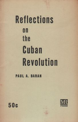 REFLECTIONS ON THE CUBAN REVOLUTION