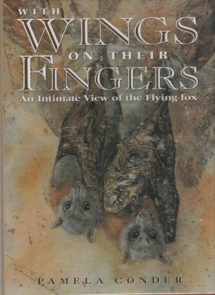 WITH WINGS ON THEIR FINGERS: An Intimate View of the Flying-Fox