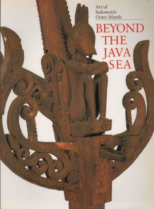 BEYOND THE JAVA SEA: Art of Indonesia's Outer Islands