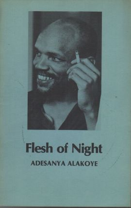 FLESH OF NIGHT: Poems by Adesanya Alakoye (1943-1980
