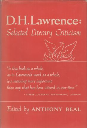 D.H. LAWRENCE: Selected Literary Criticism. D. H. LAWRENCE, Anthony Beal