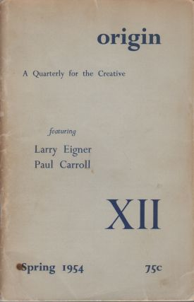 ORIGIN: A Quarterly for the Creative - No. XII (12) - Spring 1954