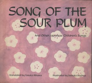 SONG OF THE SOUR PLUM And Other Japanese Children's Songs