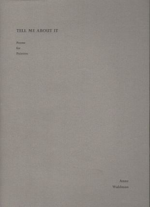 TELL ME ABOUT IT: Poems for Painters