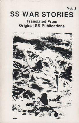 SS WAR STORIES: Translated from Original SS Publications - Vol. 1 & 2 [Two Vols.]