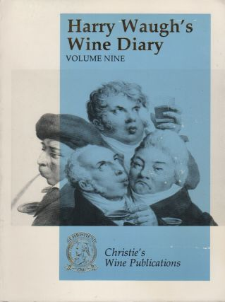 HARRY WAUGH'S WINE DIARY: Volume Nine: 1978-1981