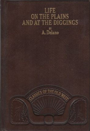 LIFE ON THE PLAINS AND AMONG THE DIGGINGS; Being Scenes and Adventures of an Overland Journey to...