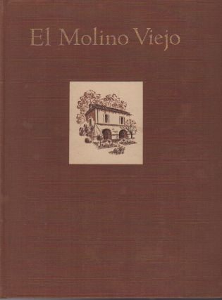 EL MOLINO VIEJO. Robert Glass CLELAND, Ward Ritchie, Printer
