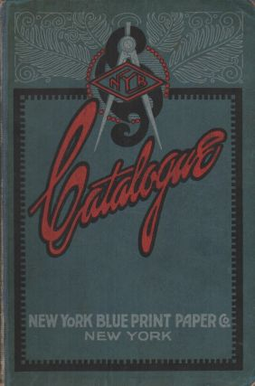 CATALOG OF NEW YORK BLUE PRINT PAPER CO.: Manufacturers of Drawing Materials Sensitized Papers...