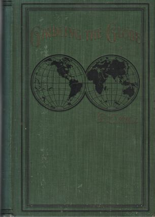 GIRDLING THE GLOBE: From the Land of the Midnight Sun to the Golden Gate ...Or... A Record of a...