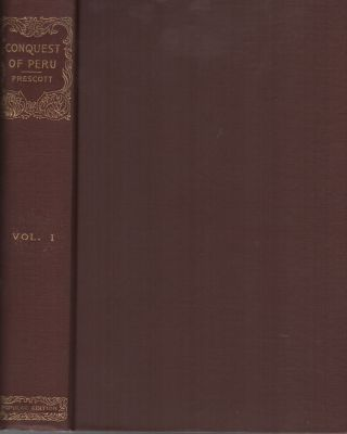 HISTORY OF THE CONQUEST OF PERU [Two Volume Set]. William H. PRESCOTT