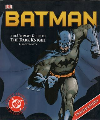 BATMAN: The Ultimate Guide to the Dark Knight: Updated Edition. Scott BEATTY