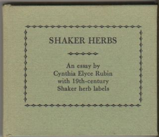 SHAKER HERBS: An Essay by Cynthia Elyce Rubin with 19th-Century Shaker Herb Labels. Miniature...