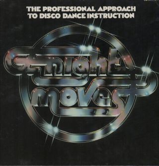 NIGHT MOVES [Cover Title] / The Professional Approach to Disco Dance Instruction