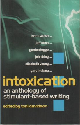 INTOXICATION: An Anthology of Stimulant-Based Writing