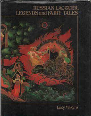 RUSSIAN LACQUER, LEGENDS AND FAIRY TALES