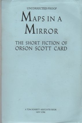 MAPS IN A MIRROR: The Short Fiction of Orson Scott Card. Orson Scott CARD