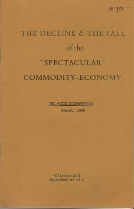 "THE DECLINE & THE FALL OF THE ""SPECTACULAR"" COMMODITY-ECONOMY: The Watts Insurrection August,..."