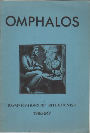 OMPHALOS 1: Ramifications of Situationist Theory
