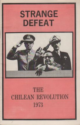 STRANGE DEFEAT: The Chilean Revolution 1973. Situationists, . Point-Blank!, Pro-Situ