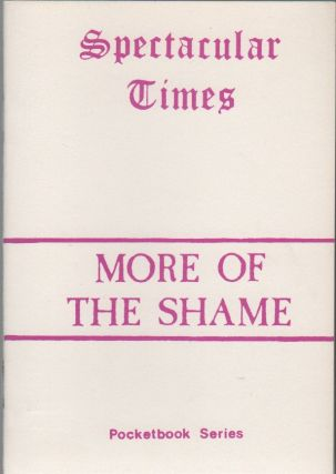 MORE OF THE SHAME [Spectacular Times Pocketbook Series No. 11