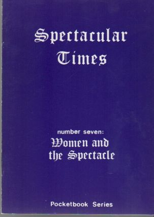 WOMEN AND THE SPECTACLE [Spectacular Times Pocketbook Series No. 7