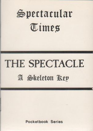 THE SPECTACLE: A Skeleton Key [Spectacular Times Pocketbook Series No. 8