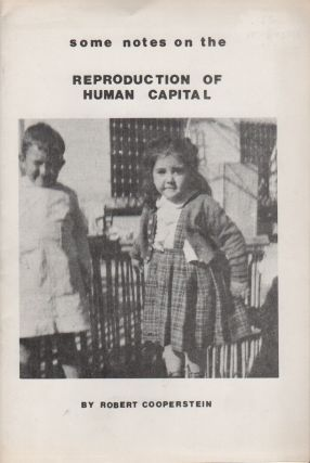 SOME NOTES ON THE REPRODUCTION OF HUMAN CAPITAL