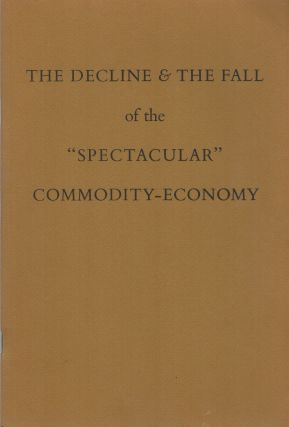 "THE DECLINE & THE FALL OF THE ""SPECTACULAR"" COMMODITY-ECONOMY - Frontier Pamphlet Number One"