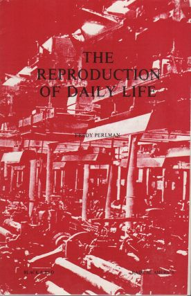 THE REPRODUCTION OF DAILY LIFE. Fredy PERLMAN